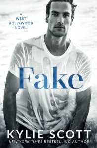 Cover of the book Fake by Kylie Scott featuring a black and white image of a man in a wet t-shirt with beach waves behind him.
